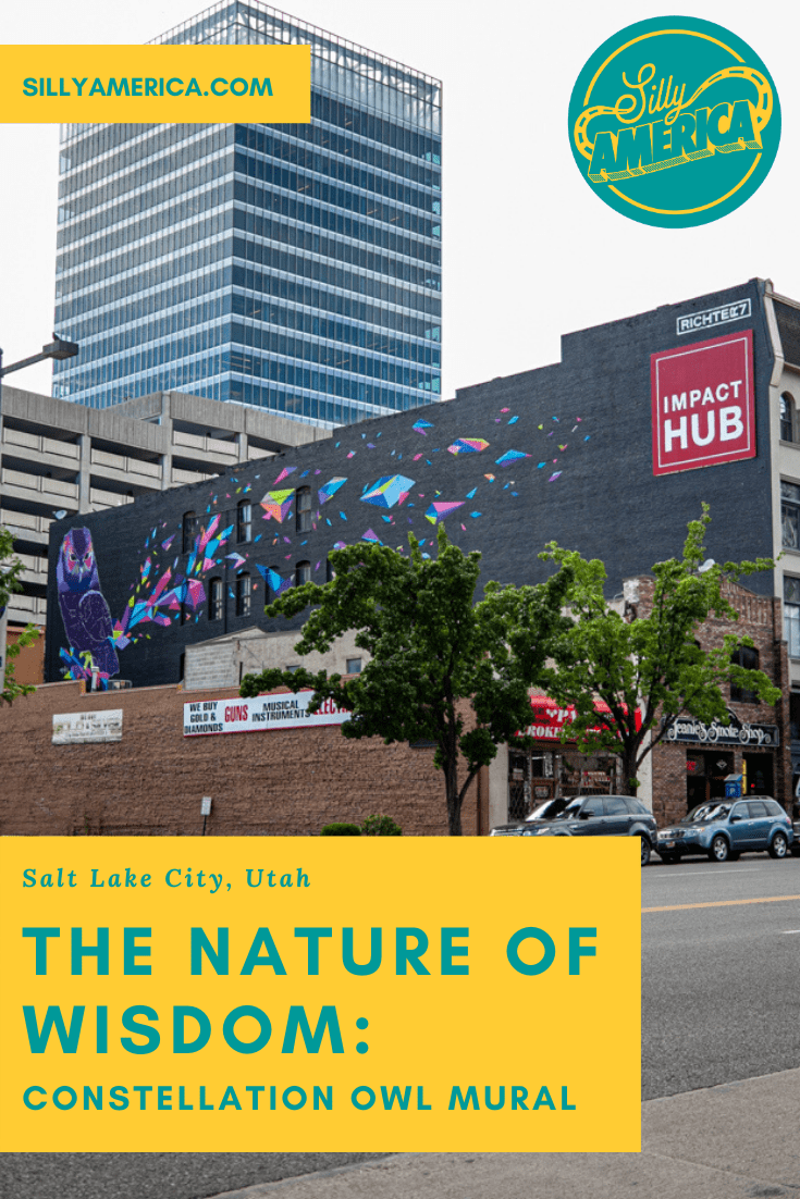 """The biggest outdoor mural in Salt Lake City known by many as the Constellation Owl mural. The colorful mural is called """"The Nature of Wisdom"""" by Australian artist Vexta. This meaningful street art makes the perfect instagram photo. Check out this amazing and cool painting and get photography aesthetic inspiration for your travel photography. #Murals #StreetArt #OutdoorMural, #PaintedMurals #meaningfulstreetart #streetartaesthetic #coolstreetart #colorfulstreetart #UtahTravel #SaltLakeCity"""