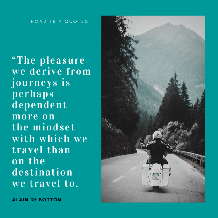 """The pleasure we derive from journeys is perhaps dependent more on the mindset with which we travel than on the destination we travel to."" ― Alain de Botton, The Art of Travel 