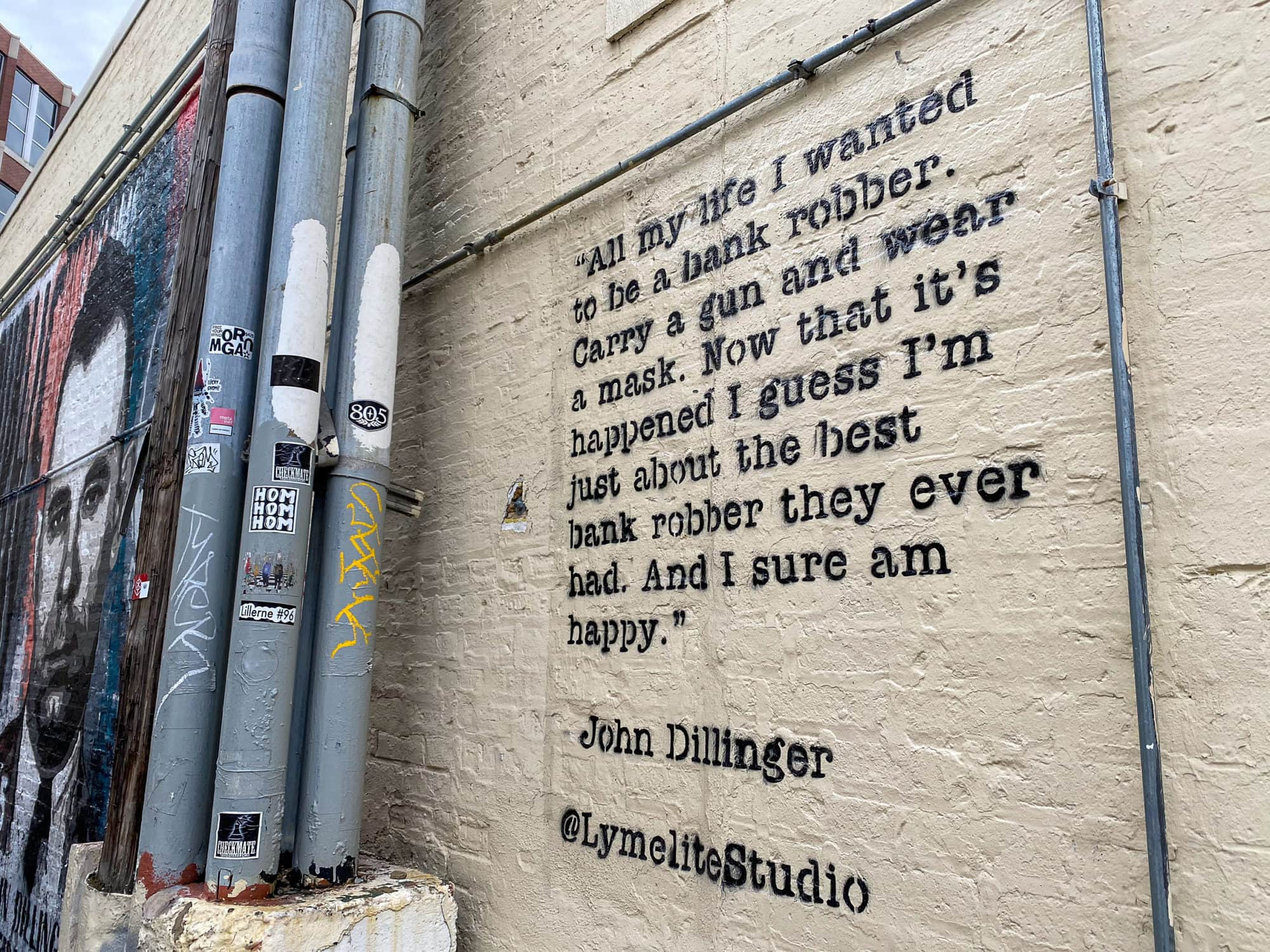 """John Dillinger Mural in Chicago. John Dillinger quote: """"All my life I wanted to be a bank robber. Carry a gun and wear a mask. Now that it's happened I guess I'm just about the best bank robber they ever had. And I sure am happy."""""""